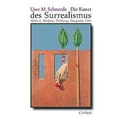 Die Kunst des Surrealismus. Uwe M. Schneede  - Buch
