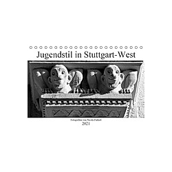 Jugendstil in Stuttgart-West (Tischkalender 2021 DIN A5 quer)