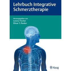 Lehrbuch Integrative Schmerztherapie: Buch von