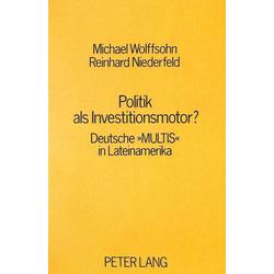 Politik als Investitionsmotor? als Buch von Michael Wolffsohn/ Reinhard Niederfeld