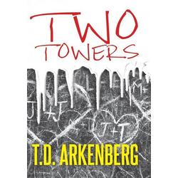 Two Towers als Buch von T D Arkenberg