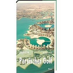 Lesereise Persischer Golf. Helge Sobik  - Buch