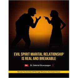 Evil Spirit Marital Relationship is Real and Breakable: eBook von Gabriel Oluwasegun
