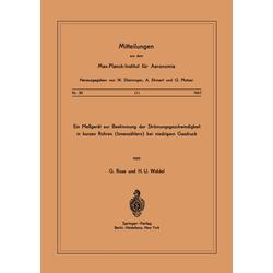 Ein Messgerät zur Bestimmung der Strömungsgeschwindigkeit in Kurzen Rohren ( Ionenzählern ) Bei Niedrigem Gasdruck als Buch von G. Rose/ H. U. Widdel