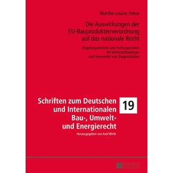Die Auswirkungen der EU-Bauproduktenverordnung auf das nationale Recht als Buch von Marthe-Louise Fehse