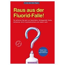 Raus aus der Fluorid-Falle!