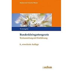 Bundeskleingartengesetz. Lorenz Mainczyk  Thomas Bauer  Patrick R. Nessler  - Buch