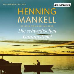 Die schwedischen Gummistiefel als Hörbuch Download von Henning Mankell