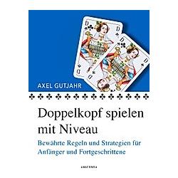 Doppelkopf spielen mit Niveau. Axel Gutjahr  - Buch