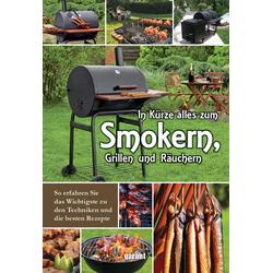 In Kürze zum Smokern Grillen und Räuchern als Buch von