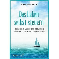 Das Leben selbst steuern. Kurt Tepperwein  - Buch