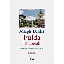 Fulda ist überall. Joseph Dehler  - Buch