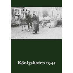 Königshofen 1945 als Buch von Michael Weber