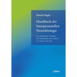 Handbuch der Interpersonellen Neurobiologie: eBook von Daniel Siegel