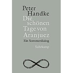 Die schönen Tage von Aranjuez. Peter Handke  - Buch