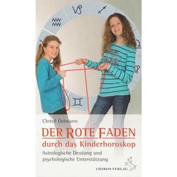 Der rote Faden durch das Kinderhoroskop als Buch von Christl Oelmann