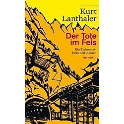 Der Tote im Fels. Kurt Lanthaler  - Buch