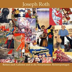 Reisen nach Galizien und in die Sowjetunion als Hörbuch Download von Joseph Roth