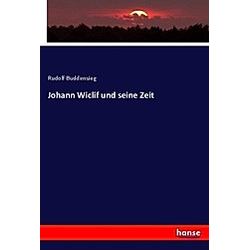 Johann Wiclif und seine Zeit. Rudolf Buddensieg  - Buch