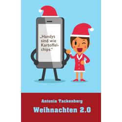 Weihnachten 2.0 als Buch von Antonia Tackenberg
