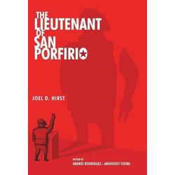 The Lieutenant of San Porfirio als Buch von Joel D. Hirst