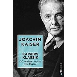 Kaisers Klassik. Joachim Kaiser  - Buch