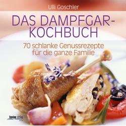 Das Dampfgar-Kochbuch als Buch von Ulli Goschler