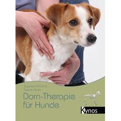 Dorn-Therapie für Hunde: Buch von Susanne Schmitt/ Sabine Zemla