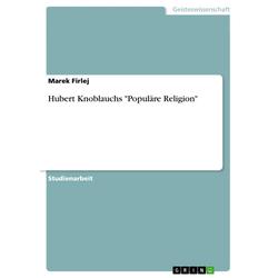 Hubert Knoblauchs Populäre Religion: eBook von Marek Firlej