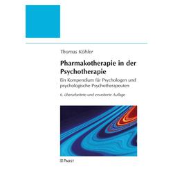 Pharmakotherapie in der Psychotherapie: eBook von Köhler/ Thomas