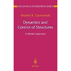 Dynamics and Control of Structures. Wodek K. Gawronski  - Buch