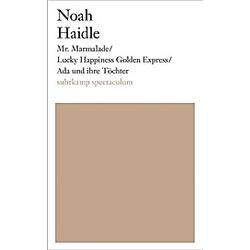 Mr. Marmalade / Lucky Happiness Golden Express / Ada und ihre Töchter. Noah Haidle  - Buch