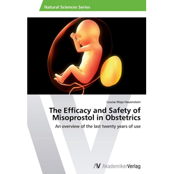 The Efficacy and Safety of Misoprostol in Obstetrics als Buch von Louisa Maja Hauenstein