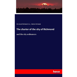 The charter of the city of Richmond als Buch von City Council Richmond (Va. )./ City Council Richmond (Va.)