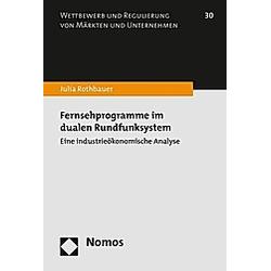 Fernsehprogramme im dualen Rundfunksystem. Julia Rothbauer  - Buch