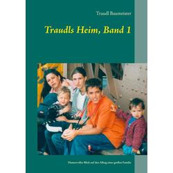 Traudls Heim Band 1 als Buch von Traudl Baumeister