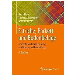Estriche  Parkett und Bodenbeläge. Norbert Strehle  Thomas Allmendinger  Harry Timm  - Buch