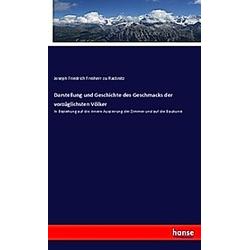 Darstellung und Geschichte des Geschmacks der vorzüglichsten Völker. Joseph Friedrich Freiherr zu Racknitz  - Buch