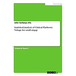 Statistical Analysis of Critical Flashover Voltage for small airgap. John Tarilanyo Afa  - Buch