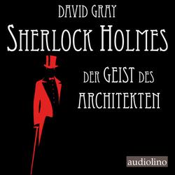 Sherlock Holmes 01. Der Geist des Architekten als Hörbuch CD von David Gray
