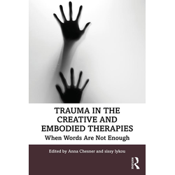 Trauma in the Creative and Embodied Therapies: eBook von