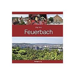 Feuerbach. Jörg Kurz  - Buch