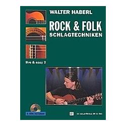 Gitarre live & easy  m. je 2 CD-Audio: Bd.2 Rock & Folk Schlagtechniken (Songbegleitung)  m. 2 Audio-CDs. Walter Haberl  - Buch