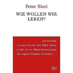 Wie wollen wir leben?. Peter Bieri  - Buch