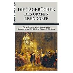 Die Tagebücher des Grafen Lehndorff. Ernst A. H. Graf von Lehndorff  - Buch