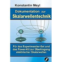 Dokumentation zur Skalarwellentechnik. Konstantin Meyl  - Buch