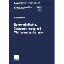 Netzwerkeffekte Standardisierung und Wettbewerbsstrategie als Buch von Marcus Ehrhardt