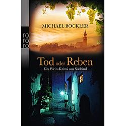Tod oder Reben / Wein-Krimi Bd.1. Michael Böckler  - Buch