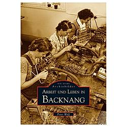 Arbeit und Leben in Backnang. Peter Wolf  - Buch