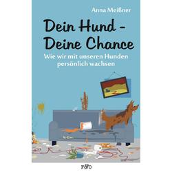 Dein Hund - Deine Chance als Buch von Anna Meißner